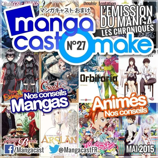 Mangacast Omake N°27 – Mai 2015
