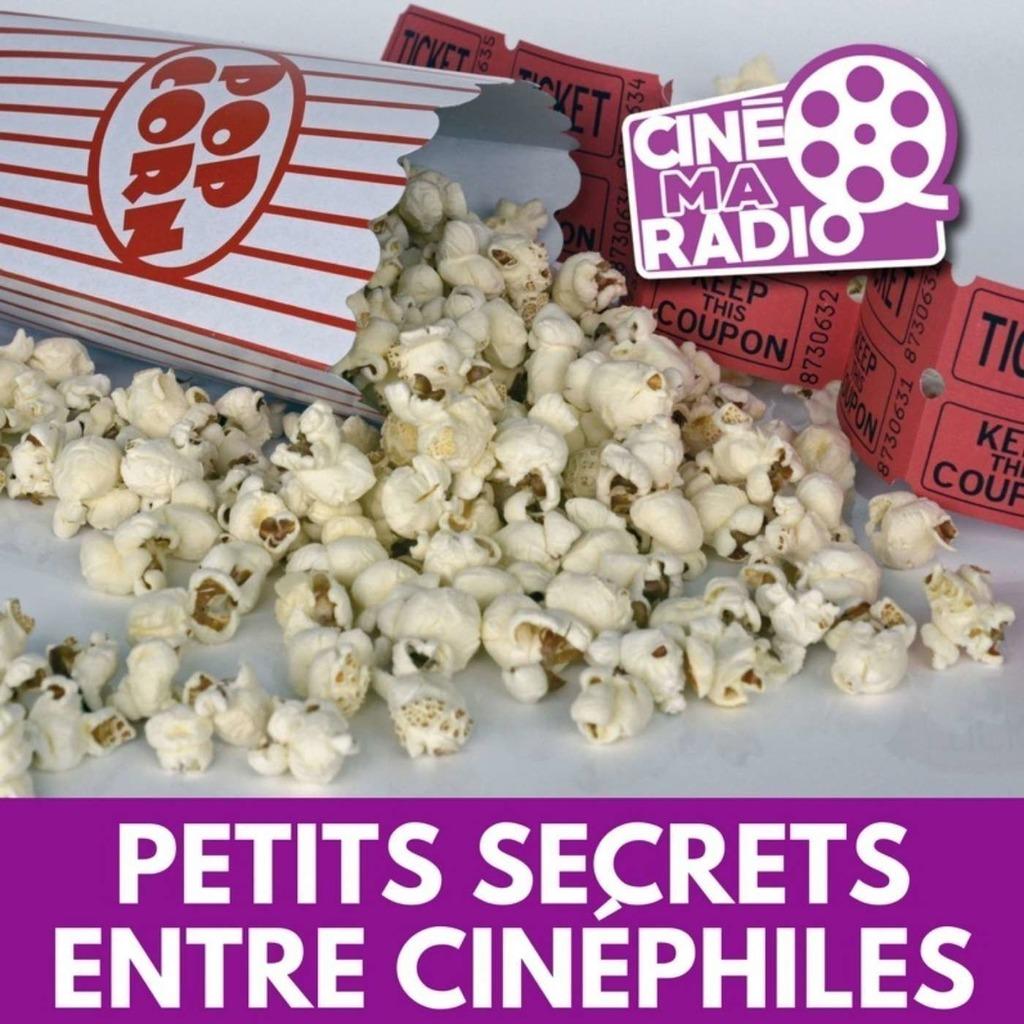 PETITS SECRETS ENTRE CINÉPHILES | CinéMaRadio