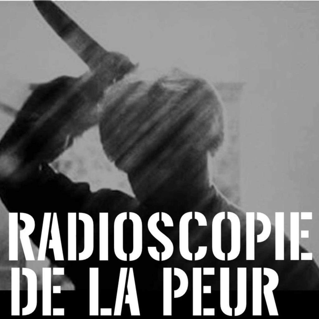 Radioscopie de la peur