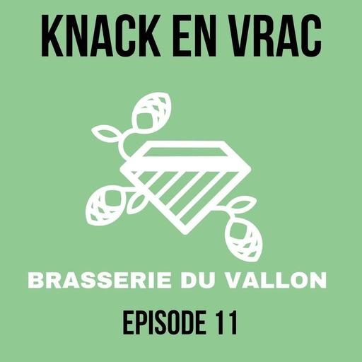 Episode 11 - Knack en Vrac - La brasserie du vallon.mp3