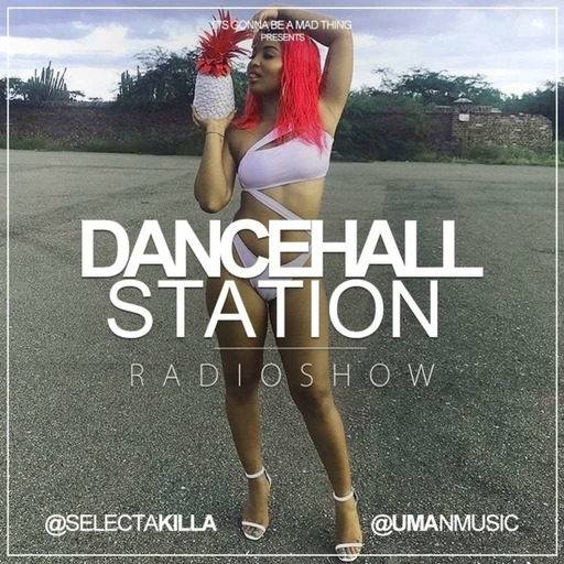 SELECTA KILLA & UMAN - DANCEHALL STATION SHOW #253