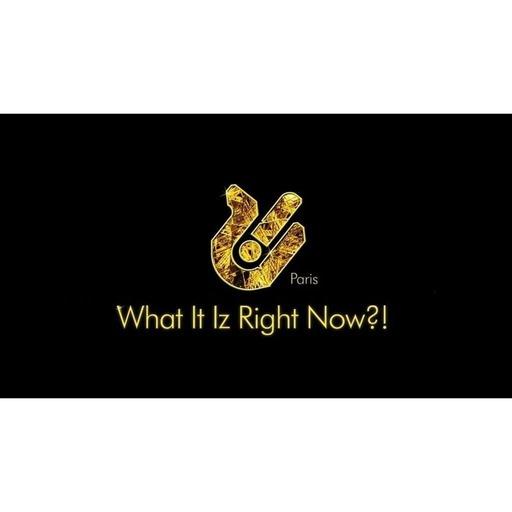What It Iz Right Now?! - 2014/11-08 - (Part 3)
