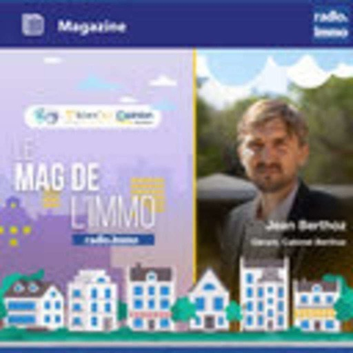 Le mag de l'immo du 24 septembre 2021 - Jean BERTHOZ, CABINET BERTHOZ - Le mag de l'Immo
