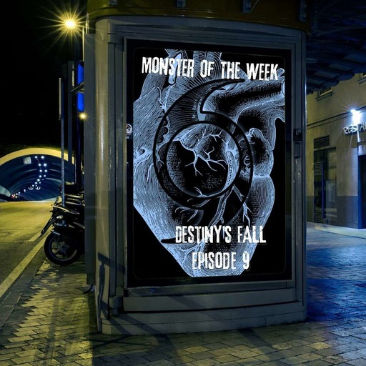 monster-of-the-week-destinys-fall-episode-09.mp3