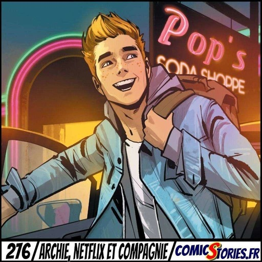 ComicStories #276 - Archie, Netflix et compagnie