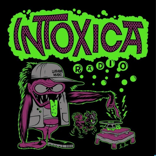 INTOXICA RADIO July 28th, 2020 - More Fowley, New stuff...More!