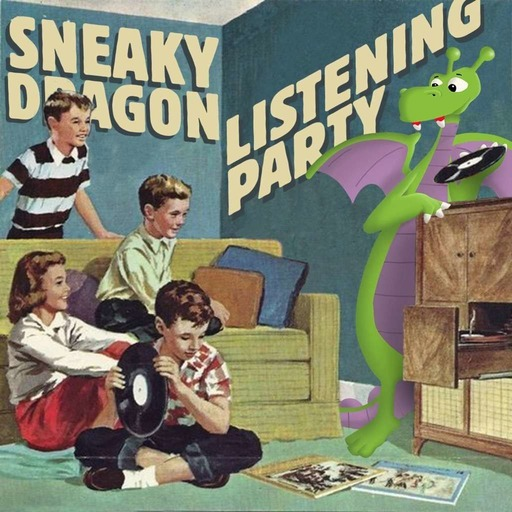 Sneaky Dragon Listening Party Ep. 38
