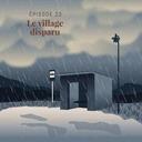 Episode 23 : Le village disparu
