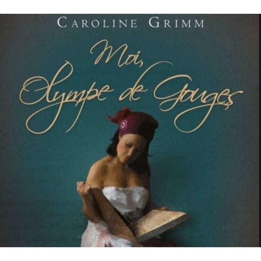 Moi, Olympe de Gouges de Caroline Grimm