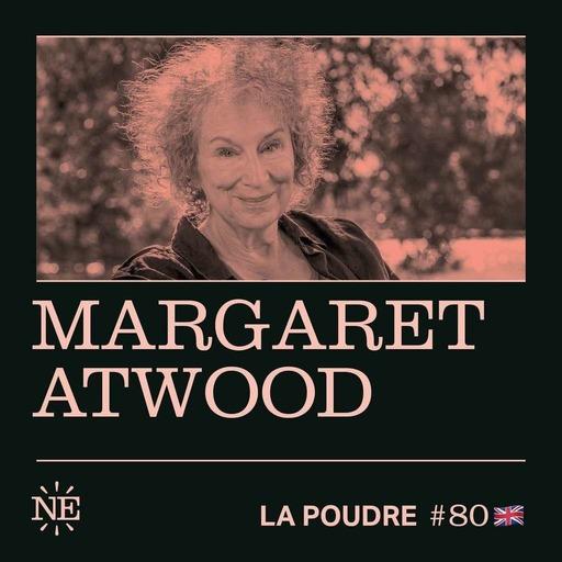 Episode 80 - Margaret Atwood - 🇬🇧