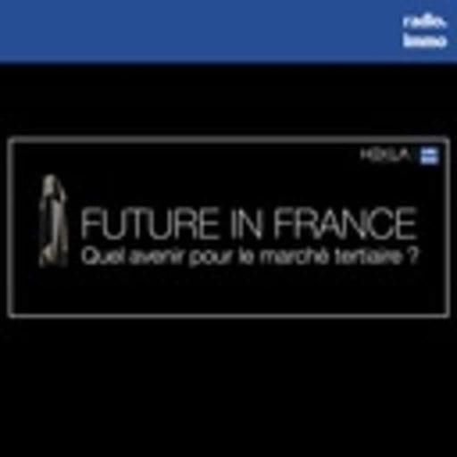 FUTURE IN FRANCE : Quel avenir pour le marché tertiaire ? - Émission Spéciale : Tour Hekla