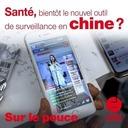 26 mai 2020 - La santé, bientôt le nouvel outil de surveillance en Chine ? - Sur le pouce
