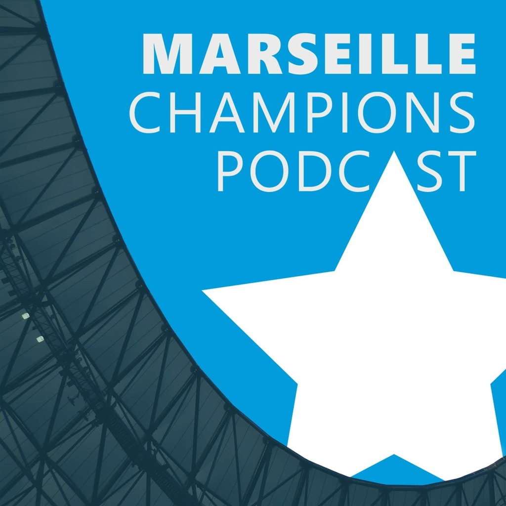 Marseille Champions Podcast