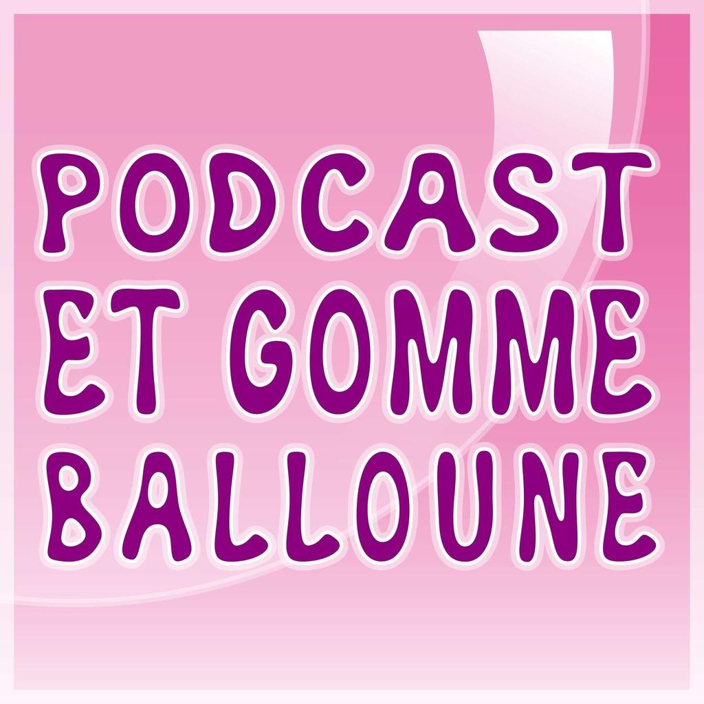 Podcast et Gomme Balloune: Bande Dessinée | Cinéma | Animation