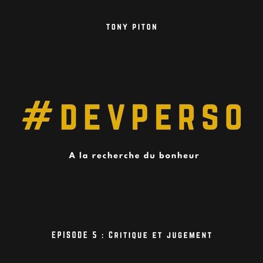 #DevPerso Ep.5 : Critique et jugement
