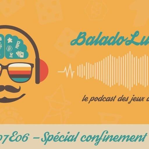 Spécial confinement 01 - BaladoLudique - s07-e06