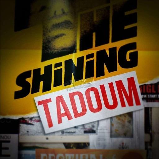 Episode n°68: Shining Tadoum