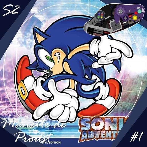 Manette de Proust S2 #1 : Sonic Adventure (avec Punky)