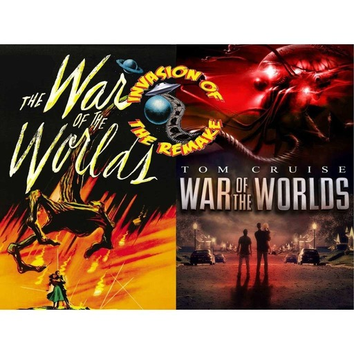 Ep.130 War of the Worlds (1953 Vs. 2005)