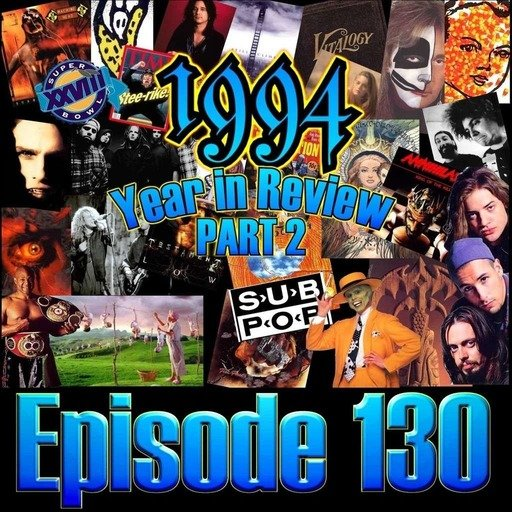 Episode 130 - 1994 Year in Review Part 2