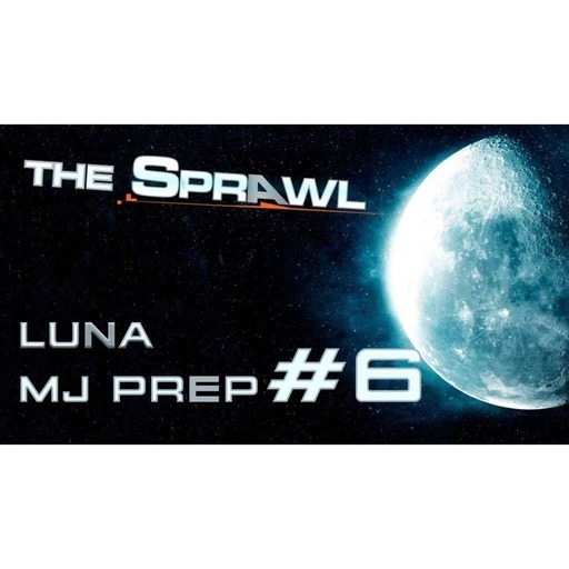#JDR #Cyberpunk - MJ PREP 🌗 THE SPRAWL LUNA #6