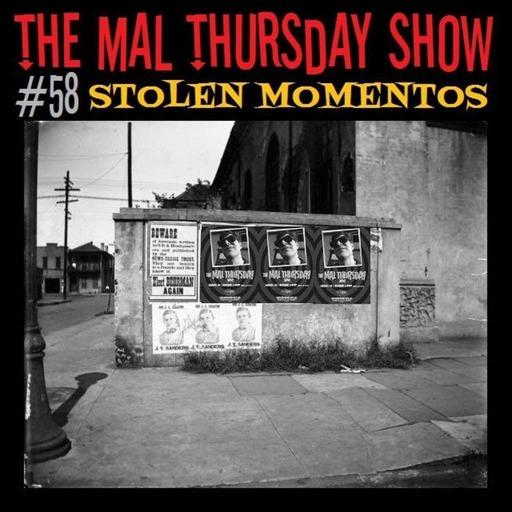 The Mal Thursday Show #58: Stolen Momentos