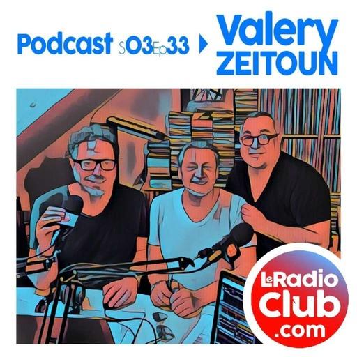 S03Ep33 By LeRadioClub - Valery ZEITOUN