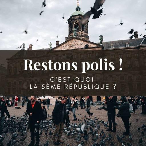 Ep. 19 : C'est quoi la 5ème République ?