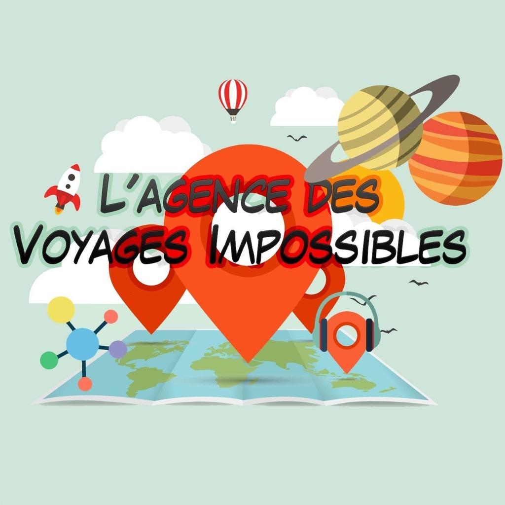 L'Agence des Voyages Impossibles 💫 Podcast Participatif