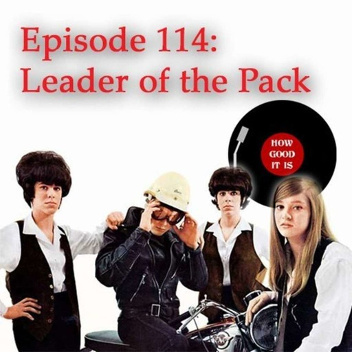 114–Leader of the Pack