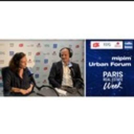 Cédric BOREL, Directeur de l'IFPEB - Institut Français pour la performance du bâtiment & Laetitia GEORGE, Directrice immobilier tertiaire chez Groupama - MIPIM Urban Forum 2020