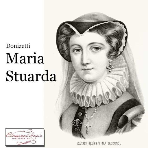 Episode 16139: 16139 Donizetti: Maria Stuarda