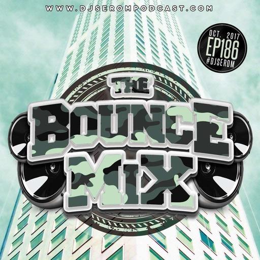DJ SEROM - THE BOUNCEMIX EP186