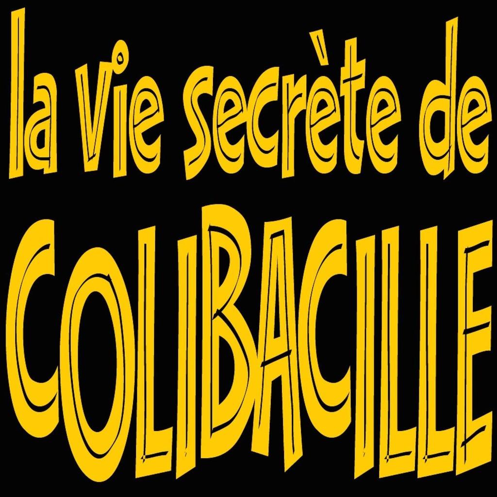 La vie secrète de Colibacille