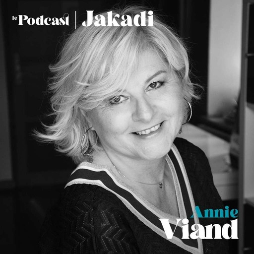 """#27 - Annie VIAND - Présidente de FCE (Femmes Chef d'Entreprise)  """"Il faut oser, et donner envie à ceux qui n'osent pas oser… #jakadi"""""""