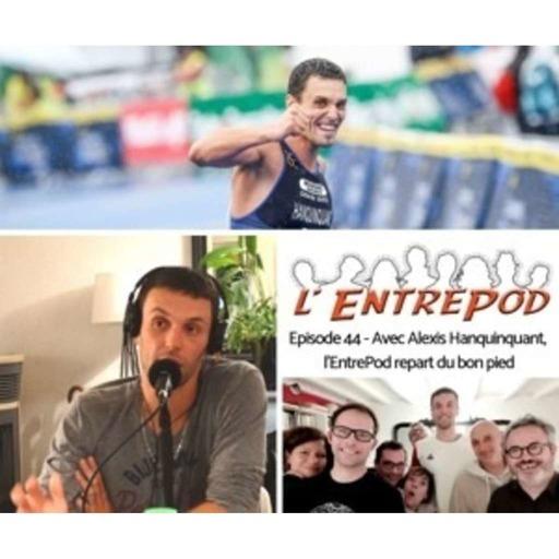 Episode 44 - Avec Alexis Hanquinquant, l'EntrePod repart du bon pied