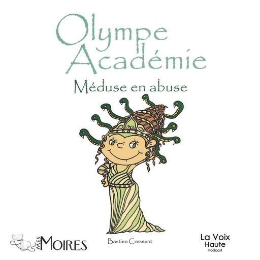 Olympe Académie : Méduse en abuse