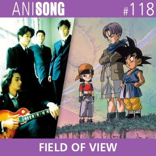 ANISONG #118 | FIELD OF VIEW (Dragon Ball GT)