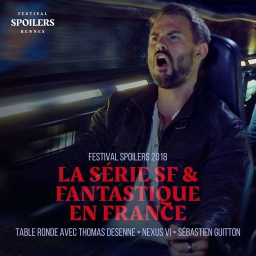 Festival SPOILERS · 2018 · Table ronde : La série SF et fantastique en France