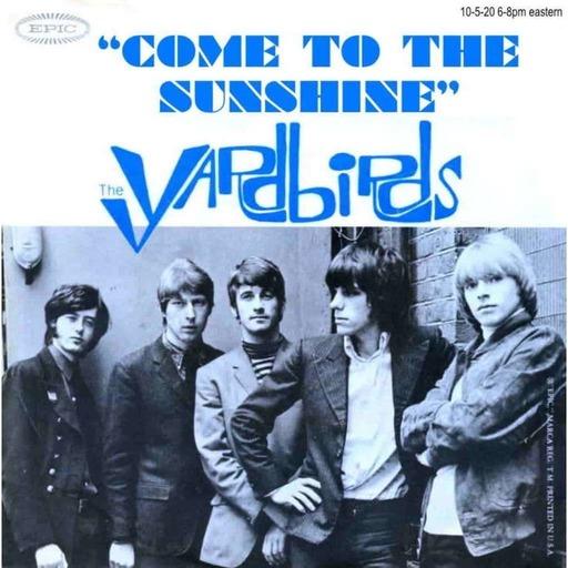 Come To The Sunshine 175 - The Yardbirds