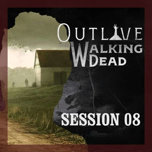 Overlay Outlive The Walking Dead Session 8