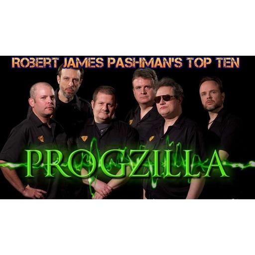 Live From Progzilla Towers - Edition 329 - Robert James Pashman's Top Ten
