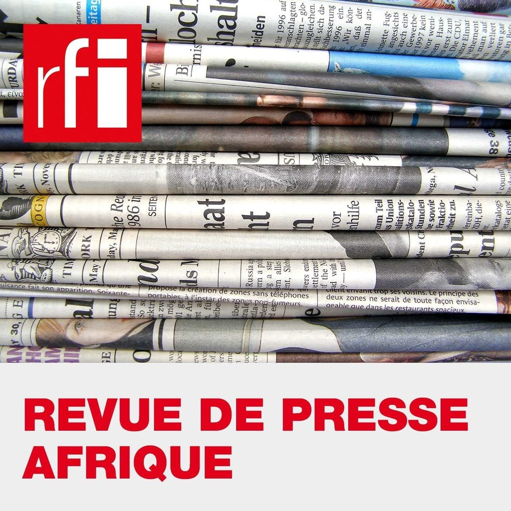 Revue de presse Afrique