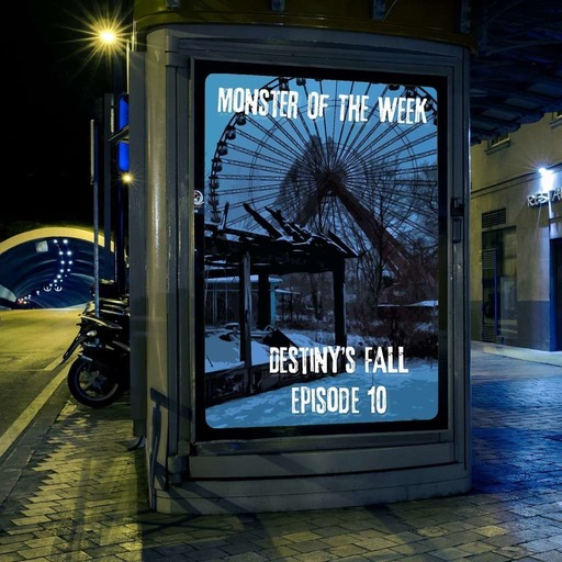monster-of-the-week-destinys-fall-episode-10.mp3