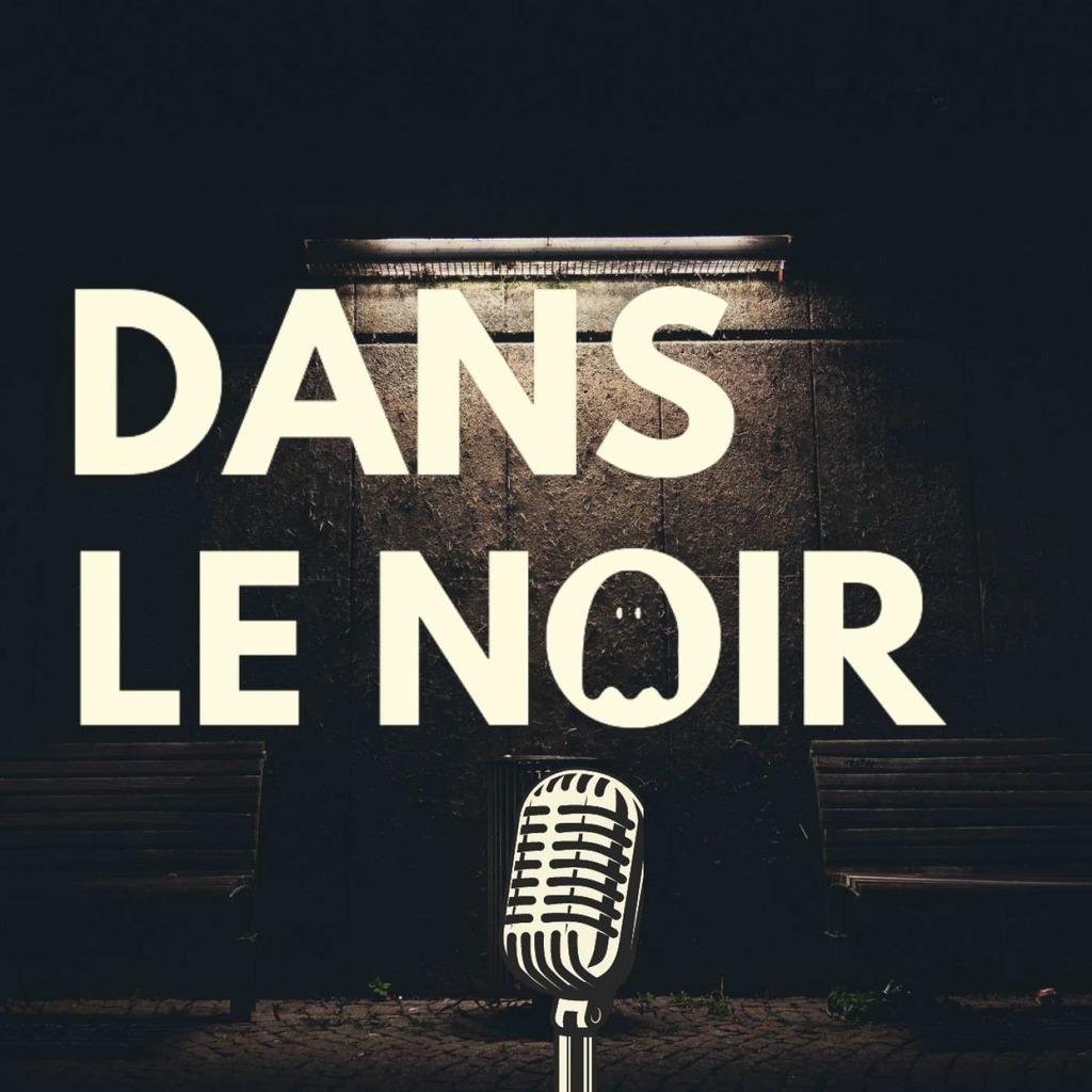 Dans Le Noir   Podcast Horreur