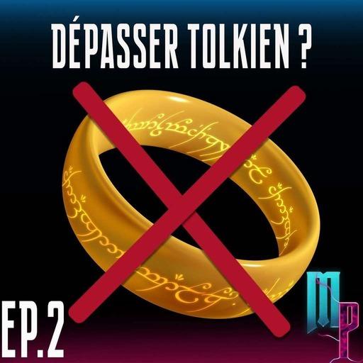 Épisode 2 - Faut-il en finir avec Tolkien ?