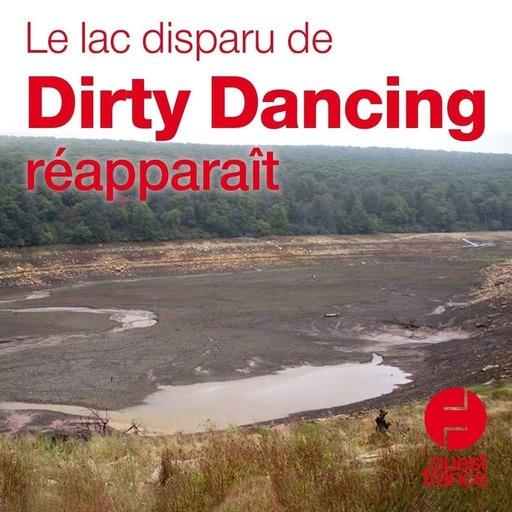 15 juillet 2020 - Le lac disparu de Dirty Dancing réapparaît - Sur le pouce