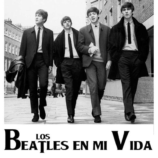 Los Beatles en Mi vida 2017 Febrero