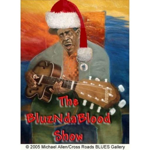 The BluzNdaBlood Show #229, Blues Yule Love, 2015!