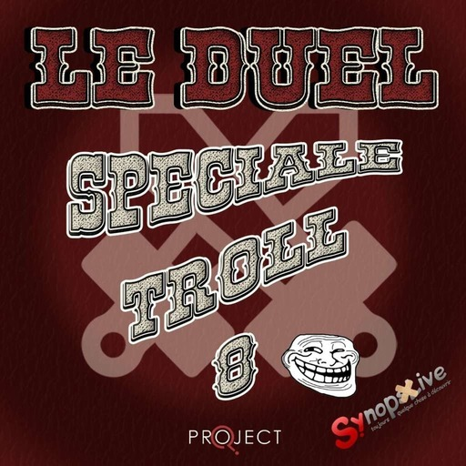 Le Duel 93 : Special Troll 8
